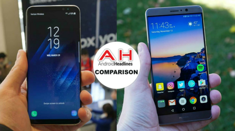 Comparing Samsung Galaxy S8 vs Huawei Mate 9.
